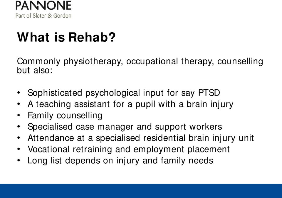 input for say PTSD A teaching assistant for a pupil with a brain injury Family counselling