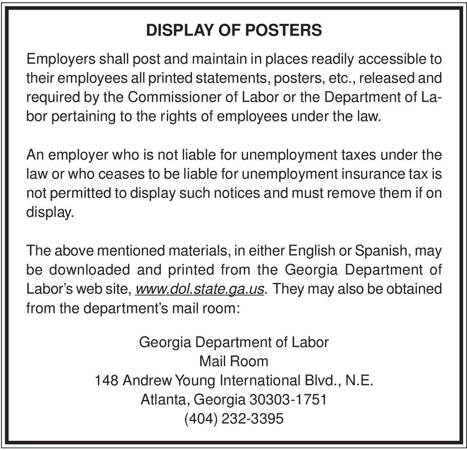 An employer who is not liable for unemployment taxes under the law or who ceases to be liable for unemployment insurance tax is not permitted to display such notices and must remove them if on