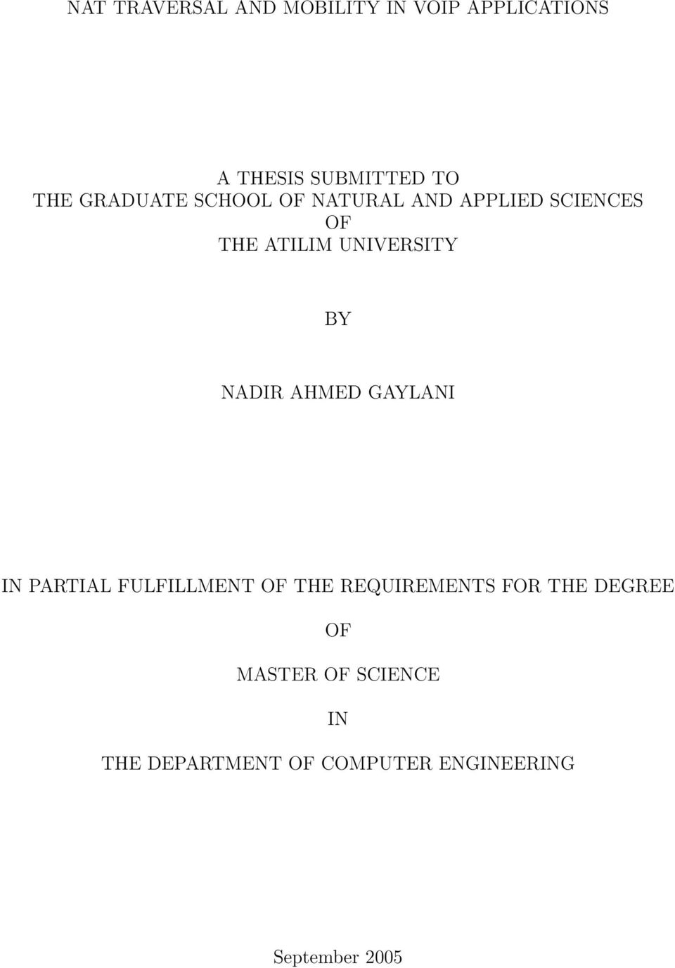NADIR AHMED GAYLANI IN PARTIAL FULFILLMENT OF THE REQUIREMENTS FOR THE