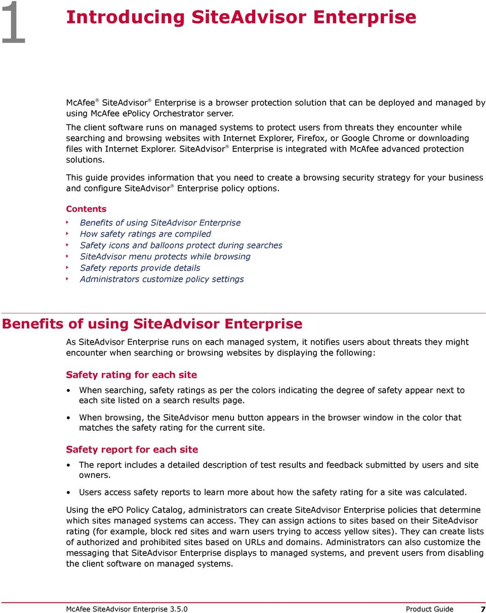 with Internet Explorer. SiteAdvisor Enterprise is integrated with McAfee advanced protection solutions.
