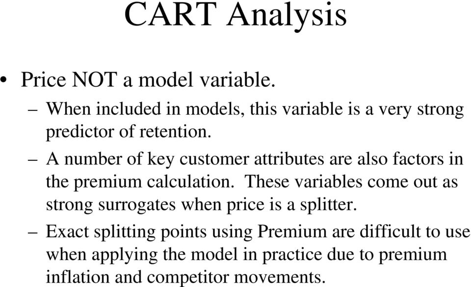 A number of key customer attributes are also factors in the premium calculation.