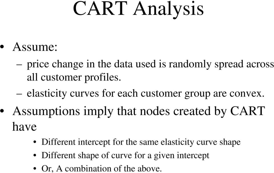 Assumptions imply that nodes created by CART have Different intercept for the same