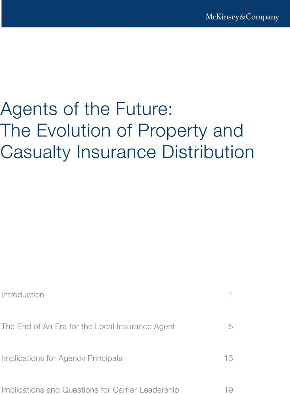 An Era for the Local Insurance Agent 5 Implications for