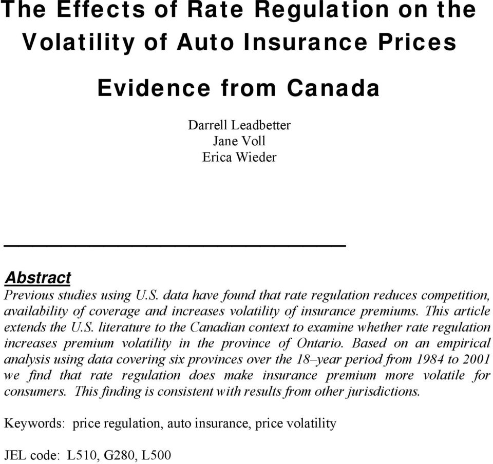 literature to the Canadian context to examine whether rate regulation increases premium volatility in the province of Ontario.