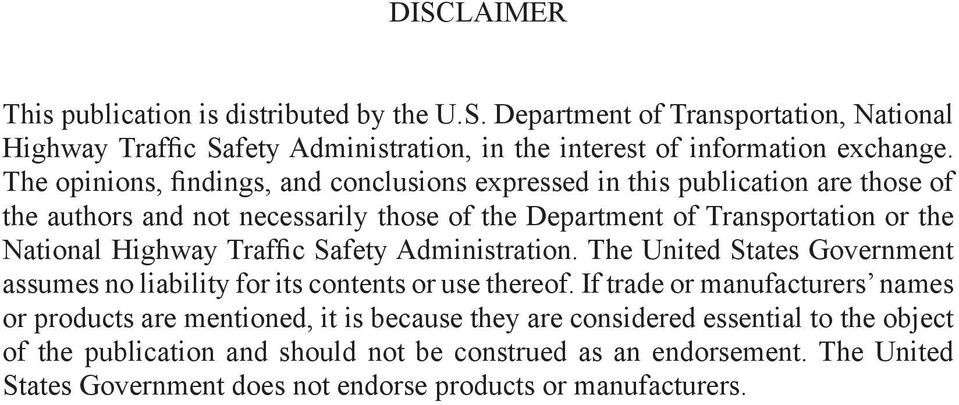 Traffic Safety Administration. The United States Government assumes no liability for its contents or use thereof.
