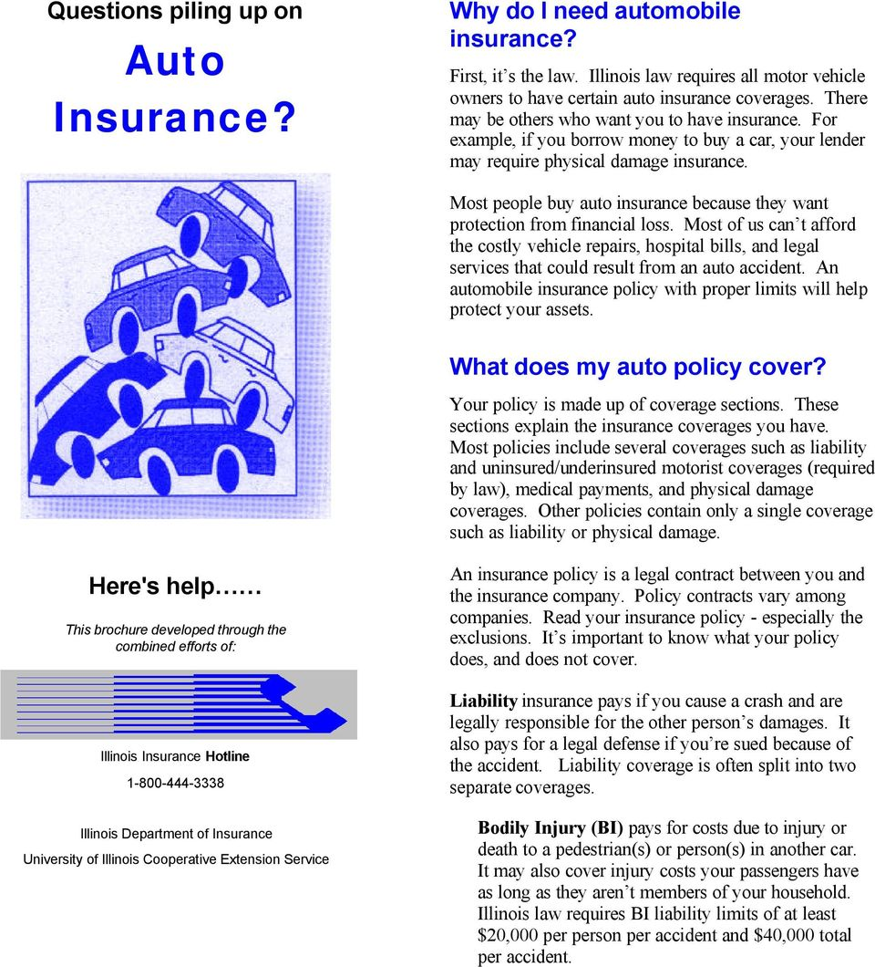 Most people buy auto insurance because they want protection from financial loss.