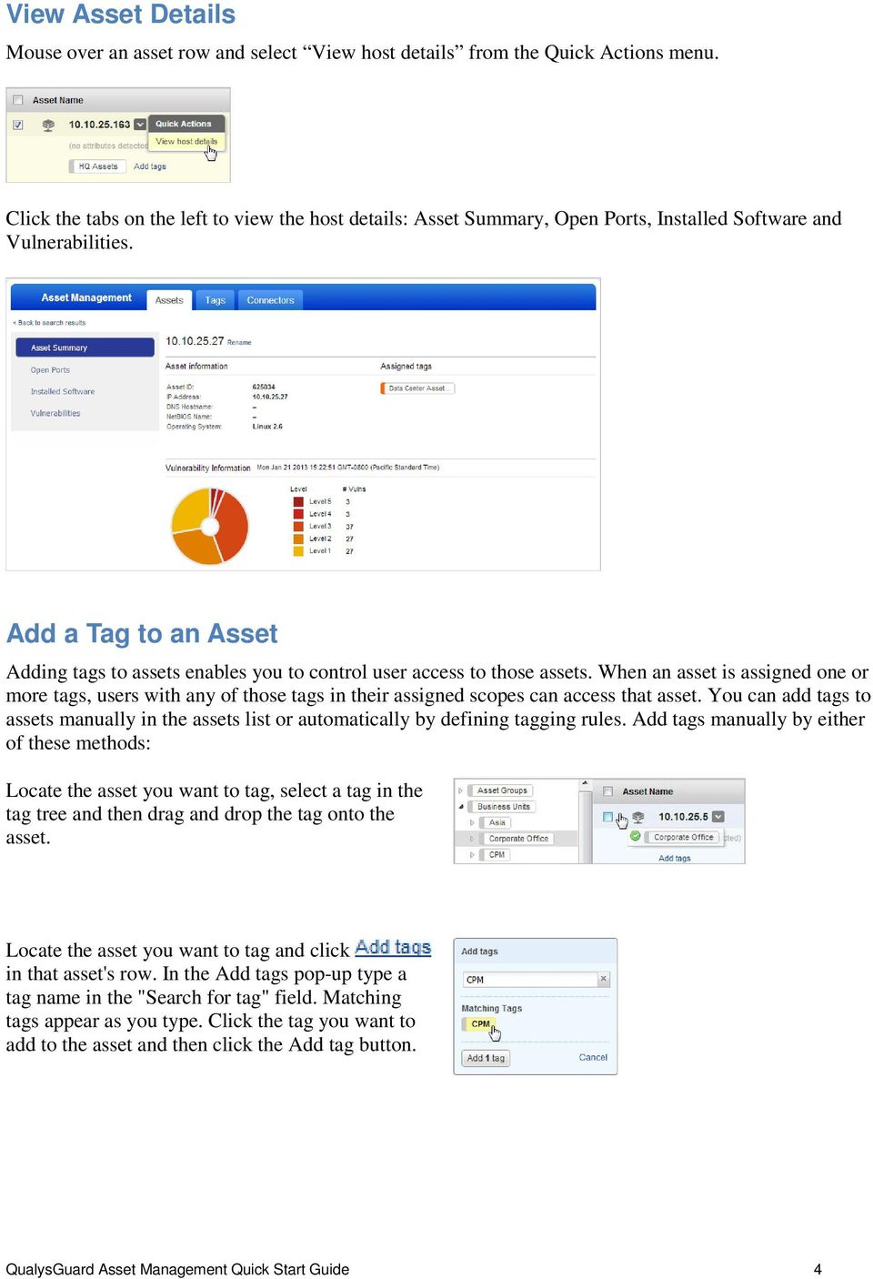 Add a Tag to an Asset Adding tags to assets enables you to control user access to those assets.