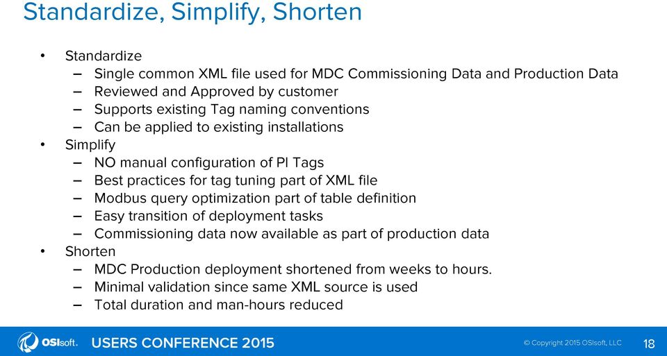 part of XML file Modbus query optimization part of table definition Easy transition of deployment tasks Commissioning data now available as part of