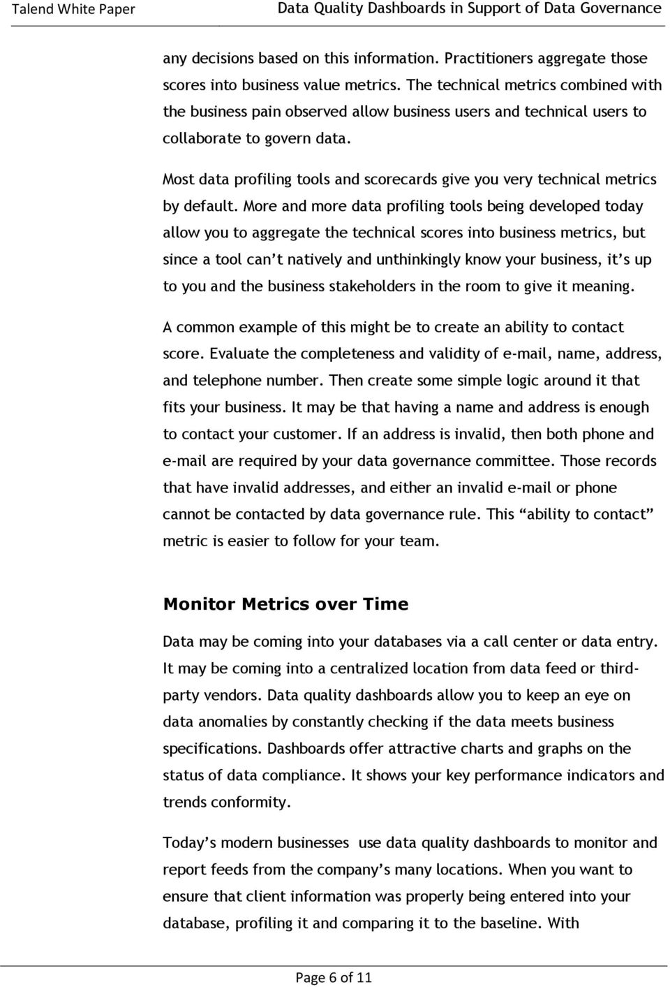 Most data profiling tools and scorecards give you very technical metrics by default.