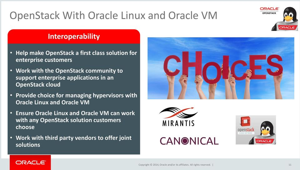 cloud Provide choice for managing hypervisors with Oracle Linux and Oracle VM Ensure Oracle Linux and Oracle