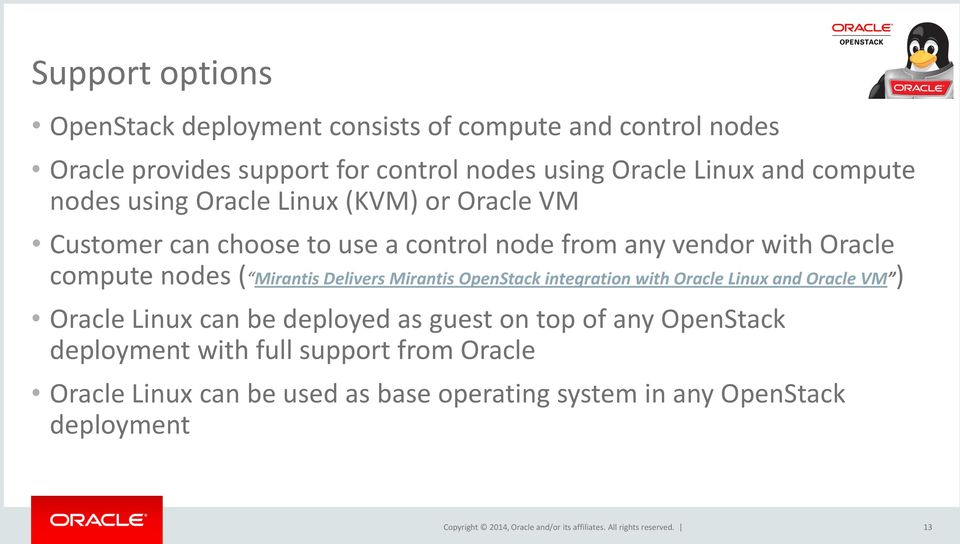 nodes ( Mirantis Delivers Mirantis OpenStack integration with Oracle Linux and Oracle VM ) Oracle Linux can be deployed as guest on top