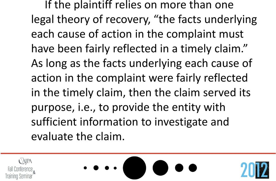 As long as the facts underlying each cause of action in the complaint were fairly reflected in the