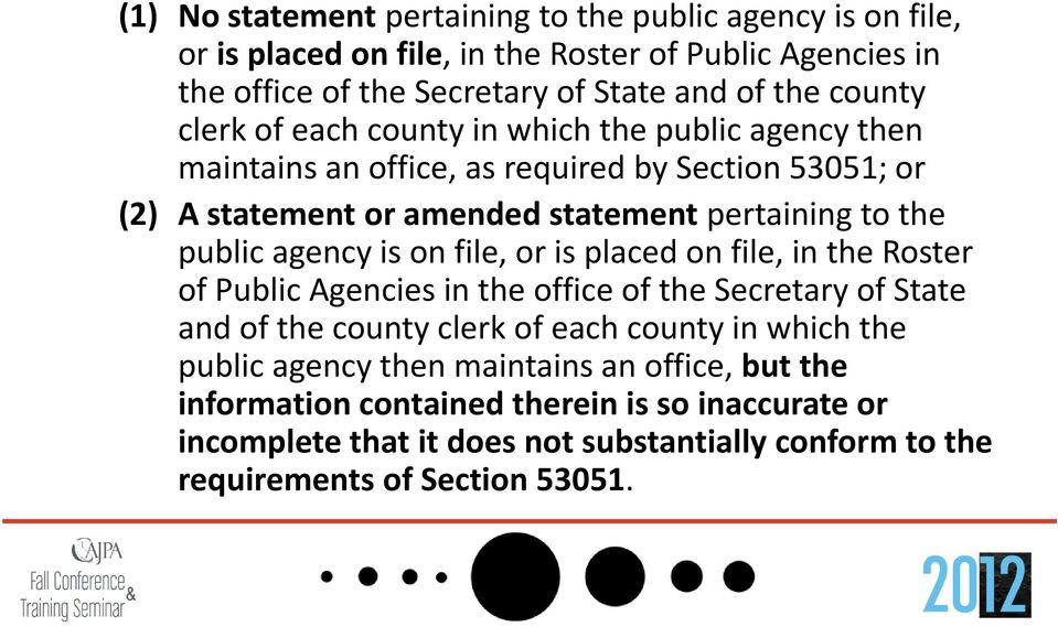 agency is on file, or is placed on file, in the Roster of Public Agencies in the office of the Secretary of State and of the county clerk of each county in which the public