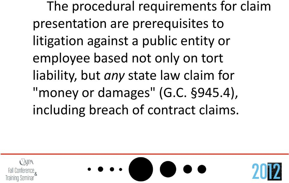 based not only on tort liability, but any state law claim for
