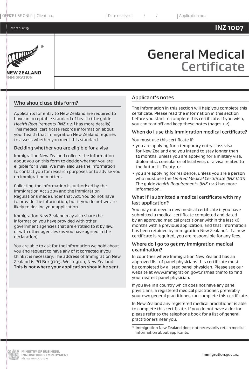 This medical certificate records information about your health that Immigration New Zealand requires to assess whether you meet this standard.