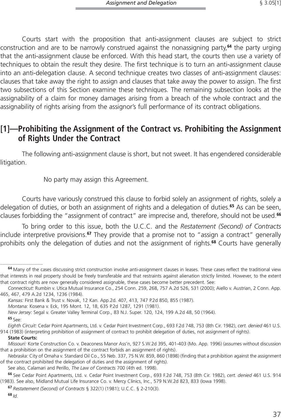 anti-assignment clause be enforced. With this head start, the courts then use a variety of techniques to obtain the result they desire.