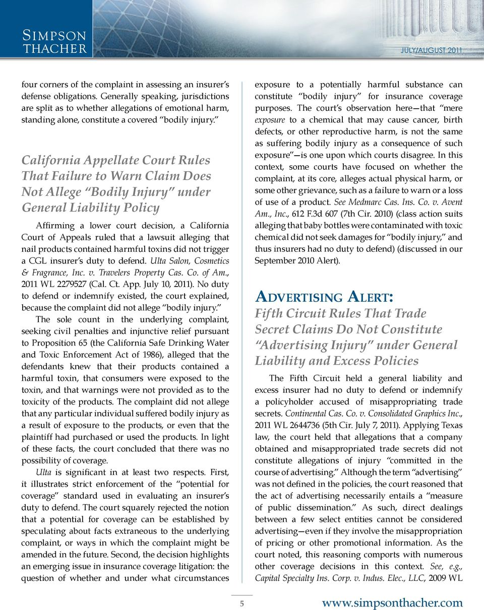 California Appellate Court Rules That Failure to Warn Claim Does Not Allege Bodily Injury under General Liability Policy Affirming a lower court decision, a California Court of Appeals ruled that a
