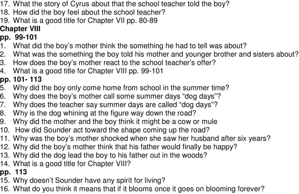 How does the boy s mother react to the school teacher s offer? 4. What is a good title for Chapter VIII pp. 99-101 pp. 101-113 5. Why did the boy only come home from school in the summer time? 6.