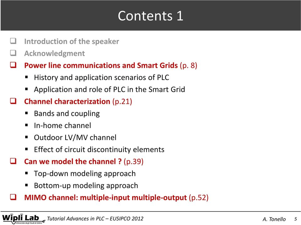 8) History and application scenarios of PLC Application and role of PLC in the Smart Grid Channel characterization (p.