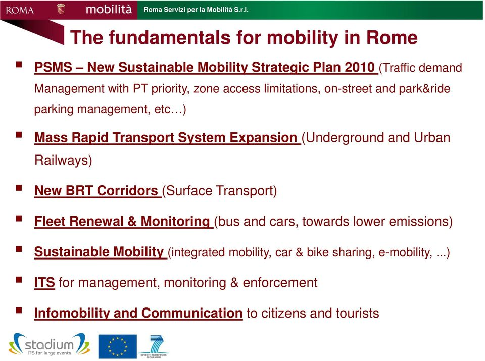 New BRT Corridors (Surface Transport) Fleet Renewal & Monitoring (bus and cars, towards lower emissions) Sustainable Mobility (integrated