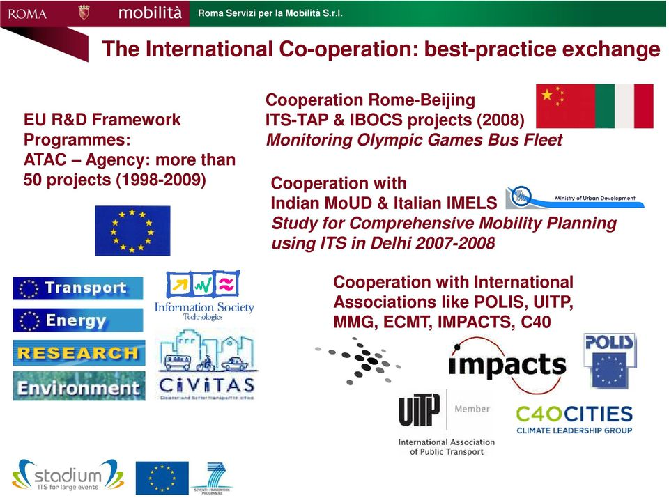 (1998-2009) Cooperation with Indian MoUD & Italian IMELS Study for Comprehensive Mobility Planning using