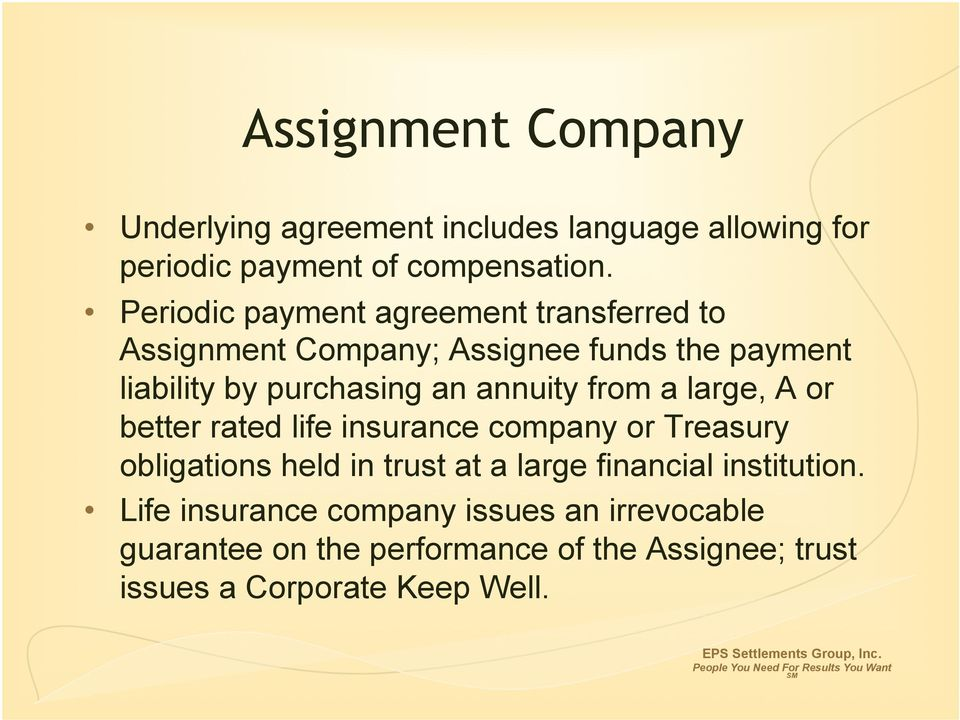 annuity from a large, A or better rated life insurance company or Treasury obligations held in trust at a large