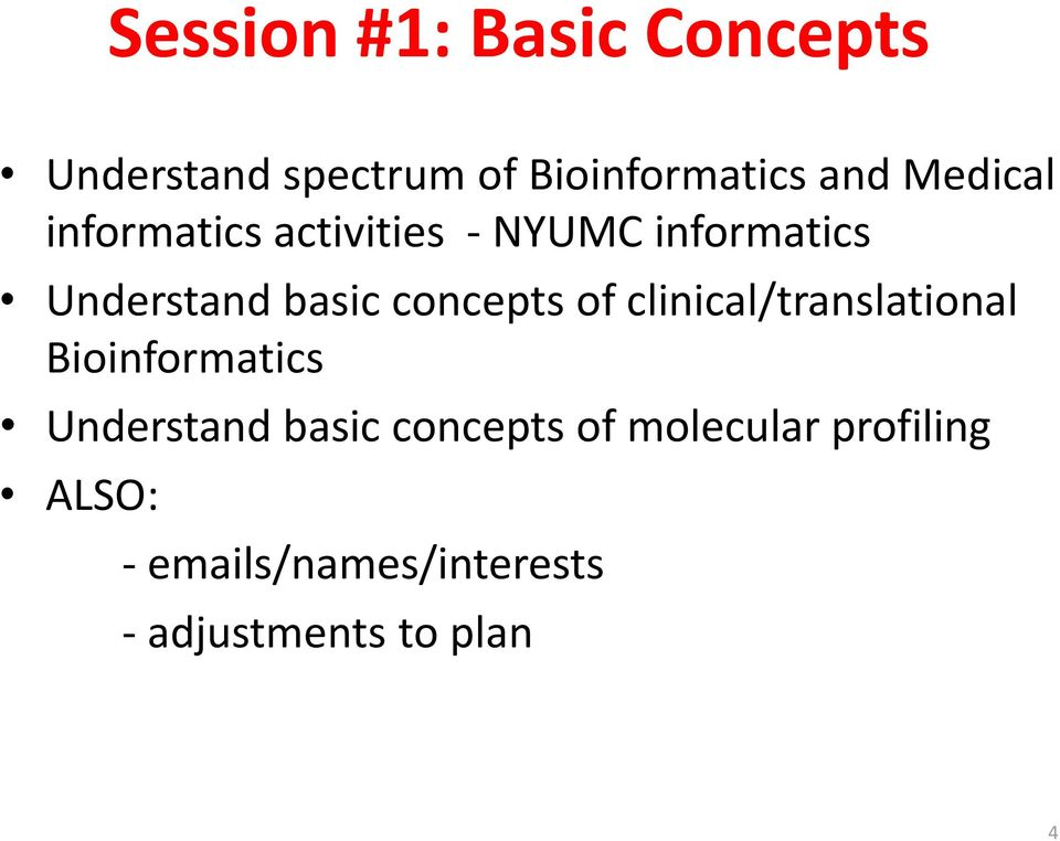 concepts of clinical/translational Bioinformatics Understand basic