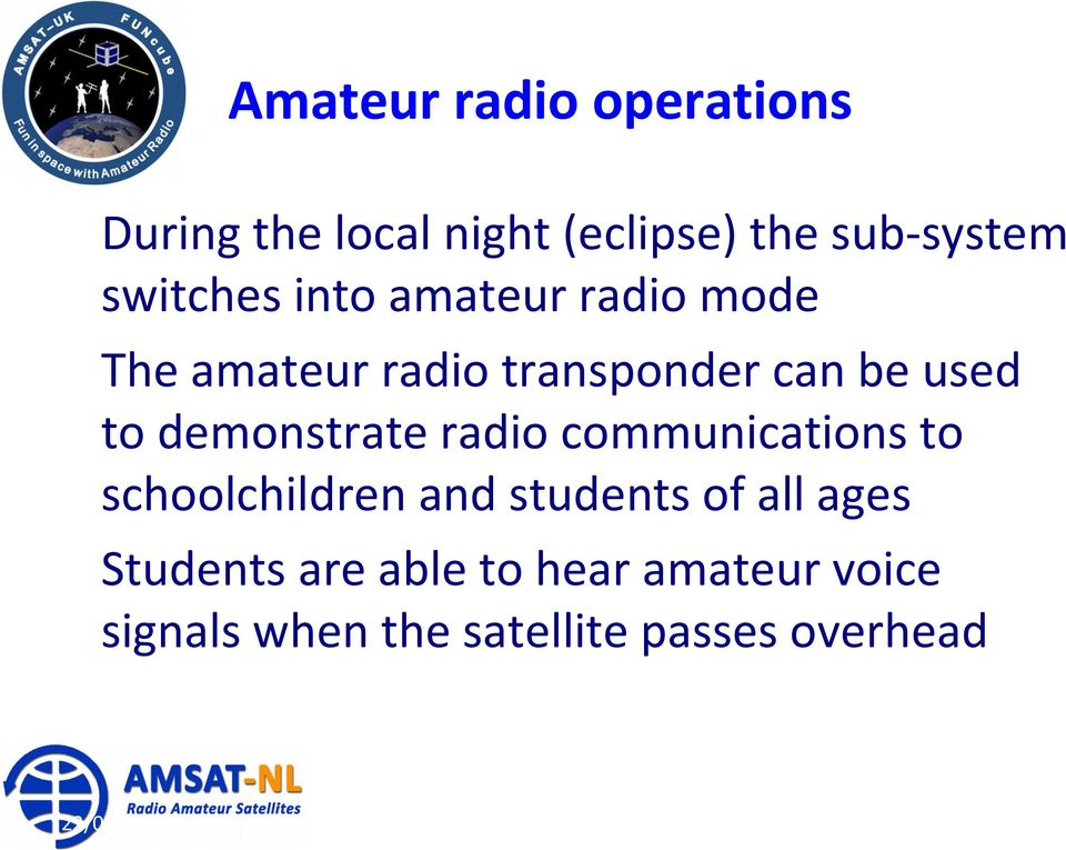 demonstrate radio communications to schoolchildren and students of all ages