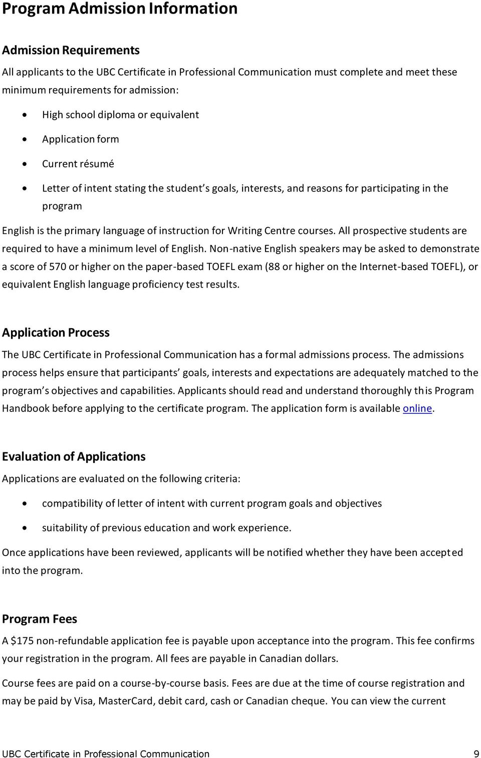 instruction for Writing Centre courses. All prospective students are required to have a minimum level of English.