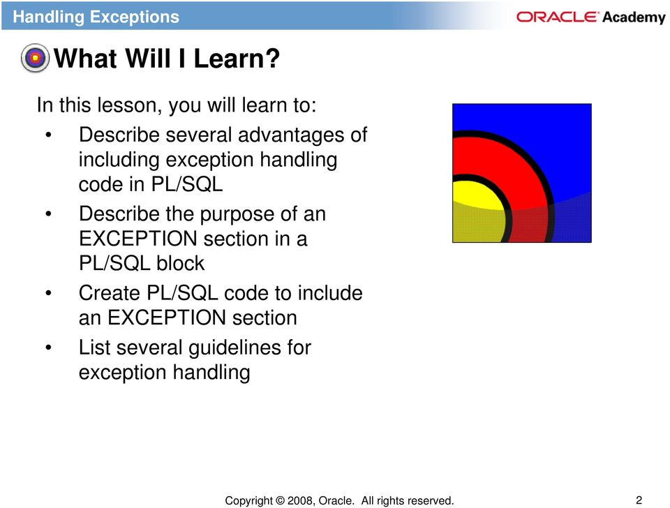 exception handling code in PL/SQL Describe the purpose of an EXCEPTION