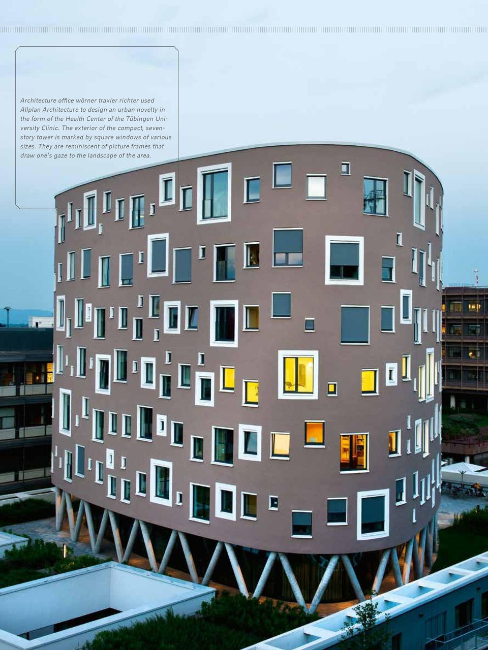 The exterior of the compact, sevenstory tower is marked by square windows of various