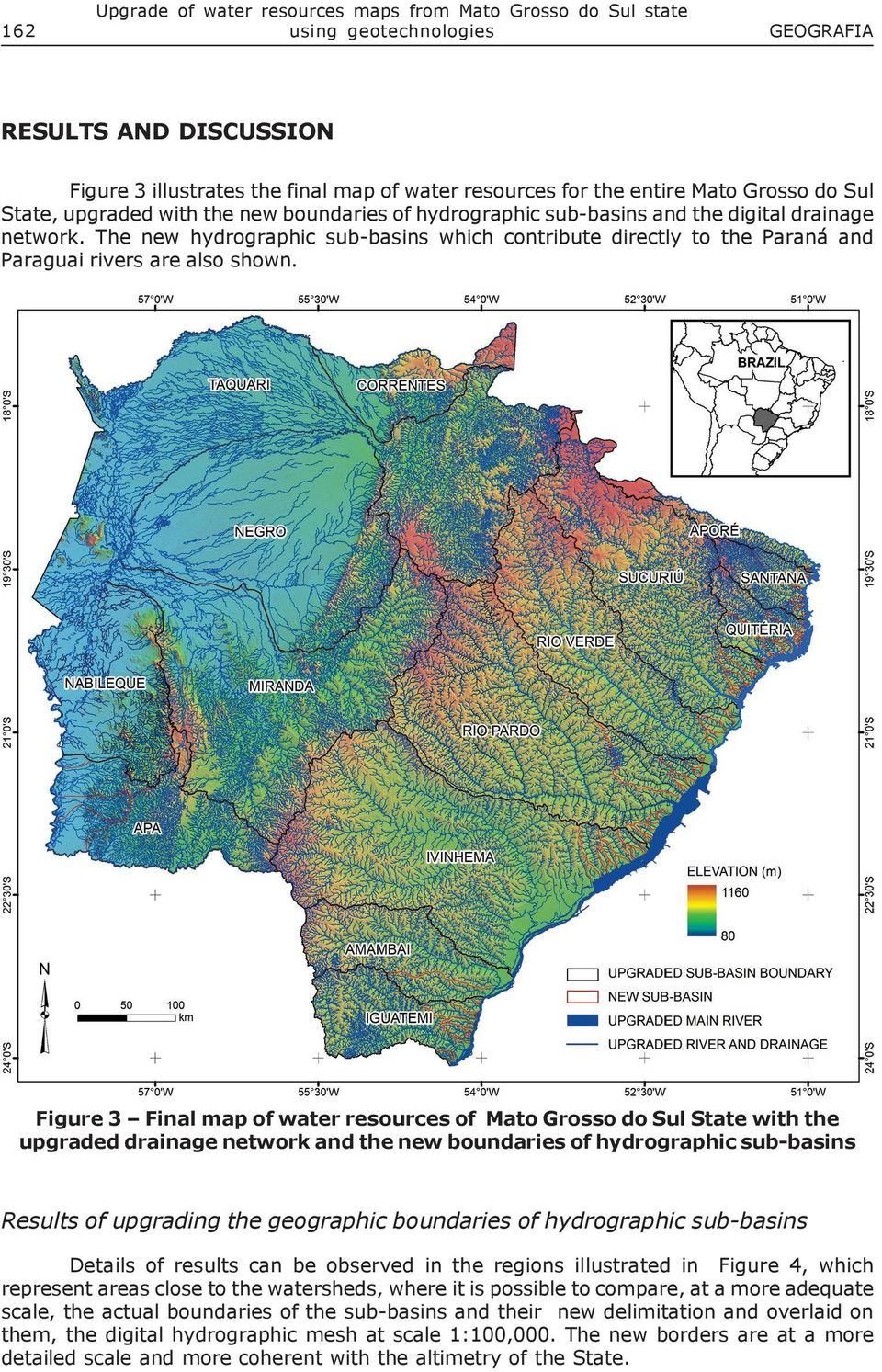 The new hydrographic sub-basins which contribute directly to the Paraná and Paraguai rivers are also shown.