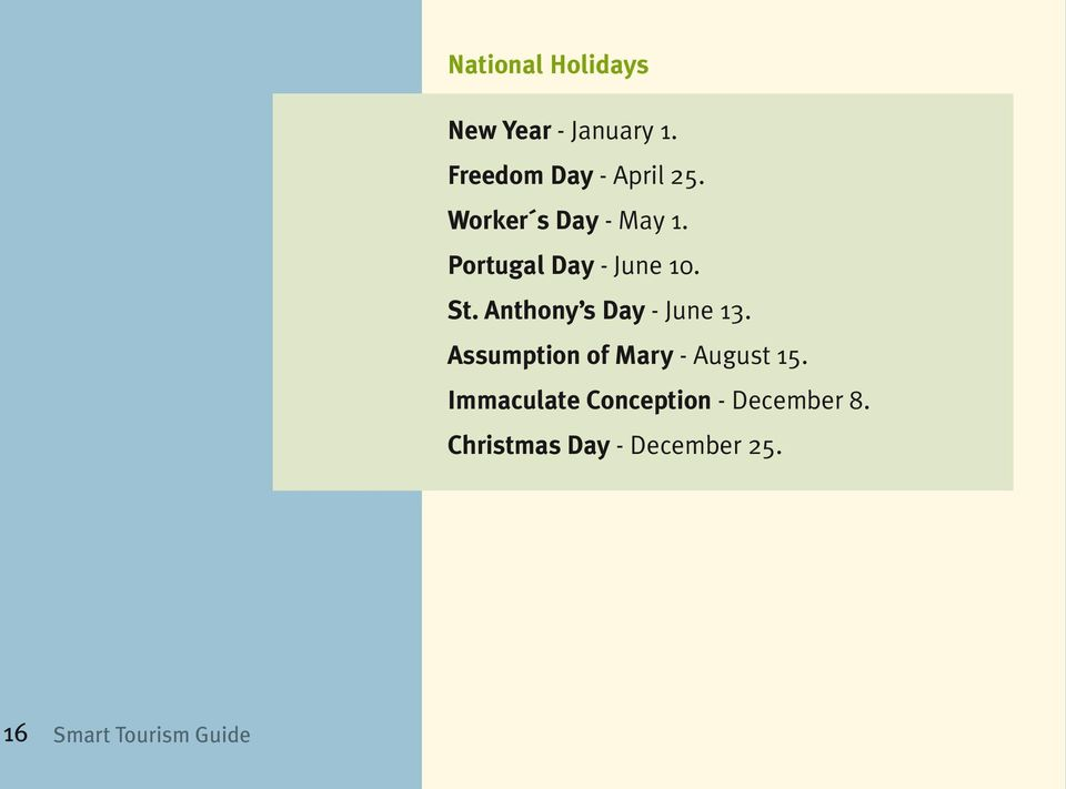 Anthony s Day - June 13. Assumption of Mary - August 15.