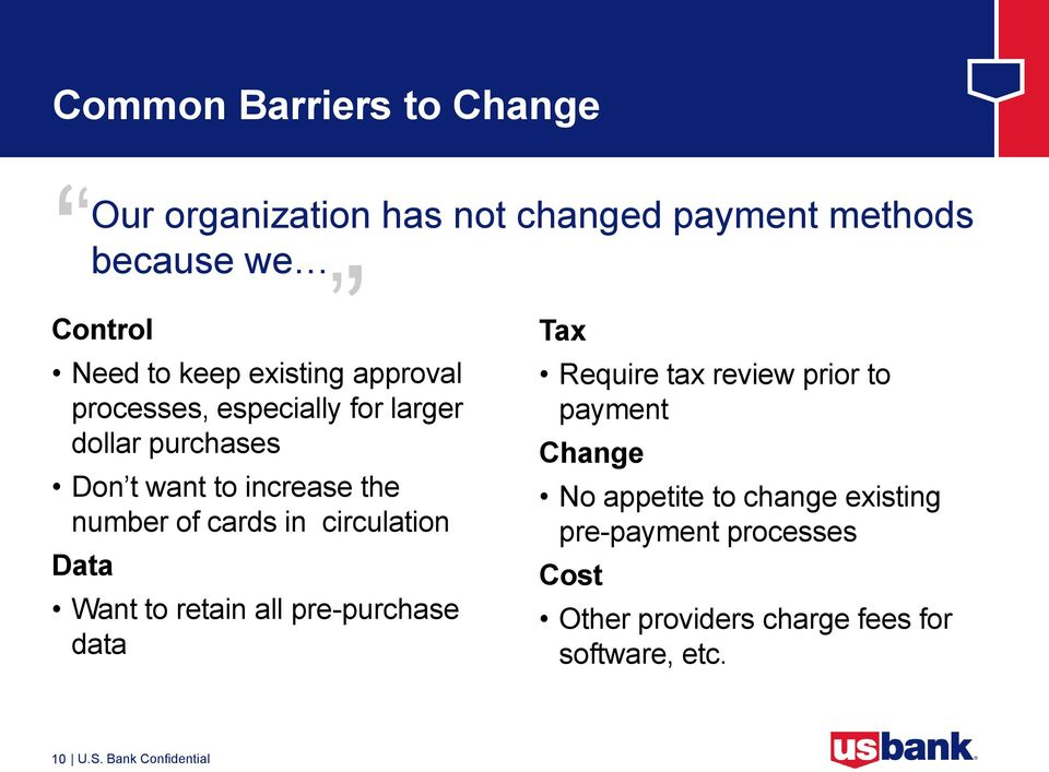payment methods because we Want to retain all pre-purchase data Tax Require tax review prior to payment Change No