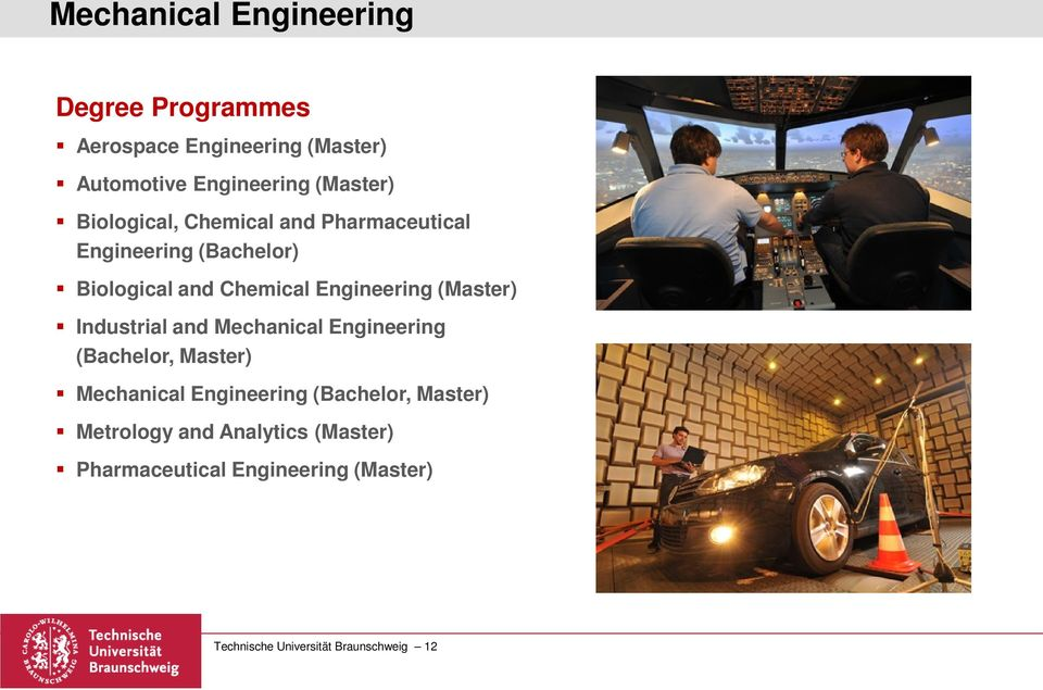 (Master) Industrial and Mechanical Engineering (Bachelor, Master) Mechanical Engineering (Bachelor,