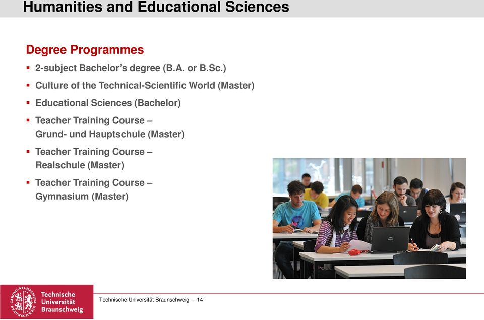 ) Culture of the Technical-Scientific World (Master) Educational Sciences (Bachelor)