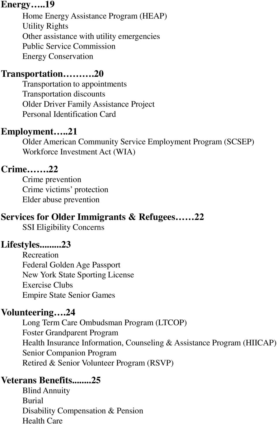 .21 Older American Community Service Employment Program (SCSEP) Workforce Investment Act (WIA) Crime.