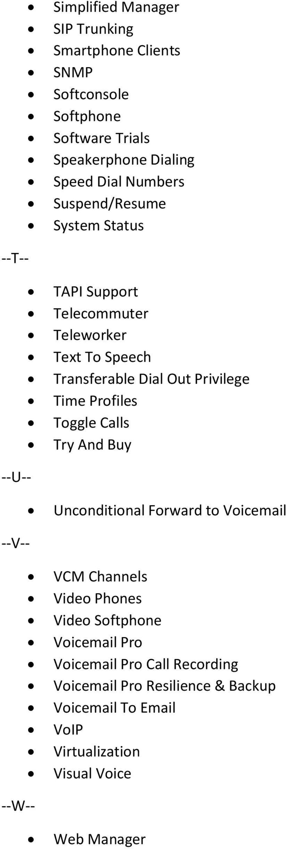 Profiles Toggle Calls Try And Buy --U-- Unconditional Forward to Voicemail --V-- VCM Channels Video Phones Video Softphone