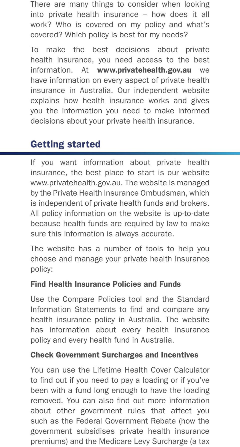 au we have information on every aspect of private health insurance in Australia.