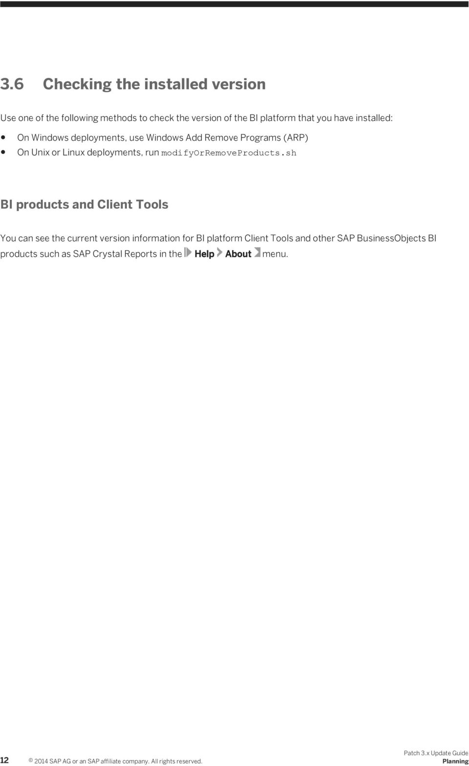 sh BI products and Client Tools You can see the current version information for BI platform Client Tools and other SAP