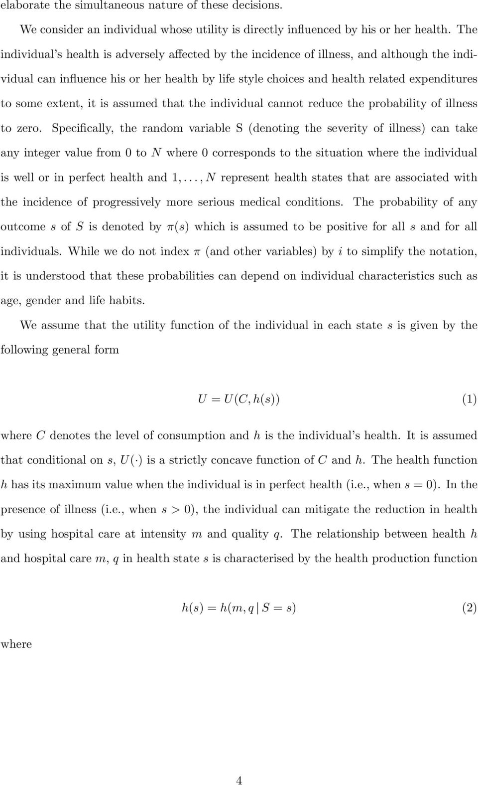 extent, it is assumed that the individual cannot reduce the probability of illness to zero.