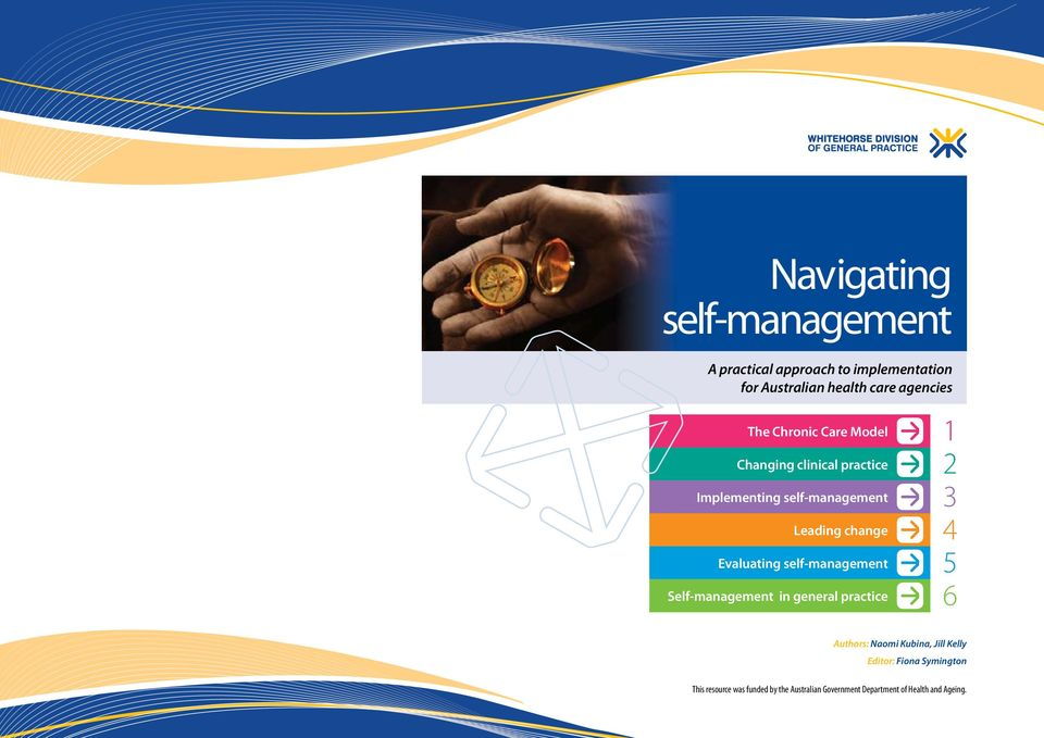 Evaluating self-management Self-management in general practice 1 2 3 4 5 6 Authors: Naomi Kubina, Jill