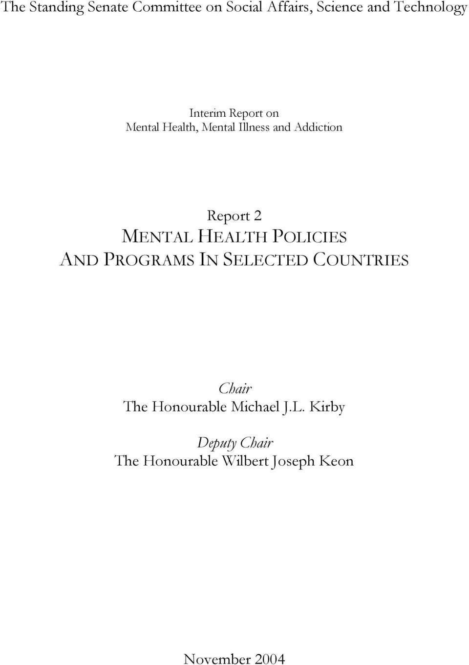 MENTAL HEALTH POLICIES AND PROGRAMS IN SELECTED COUNTRIES Chair The