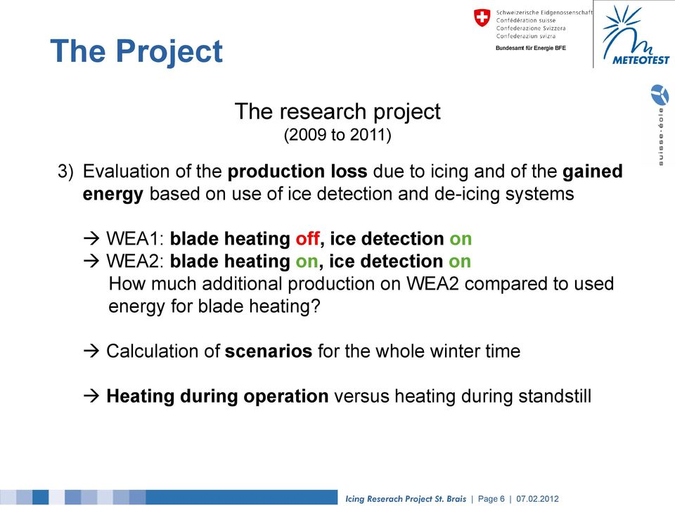 detection on How much additional production on WEA2 compared to used energy for blade heating?