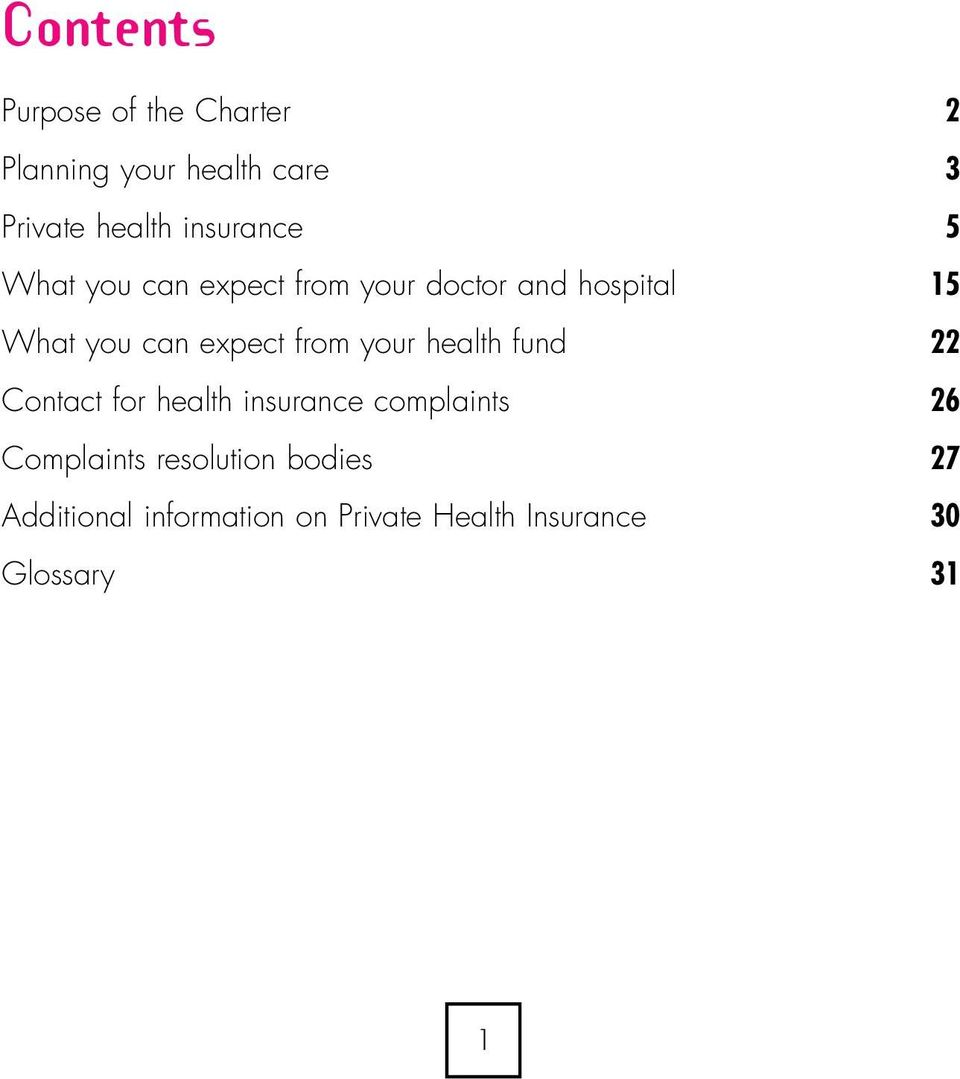 expect from your health fund 22 Contact for health insurance complaints 26