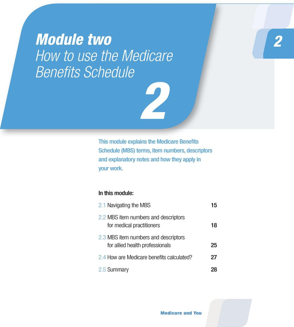 In this module: 2.1 Navigating the MBS 15 2.2 MBS item numbers and descriptors for medical practitioners 18 2.