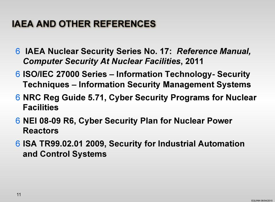 Technology- Security Techniques Information Security Management Systems 6 NRC Reg Guide 5.