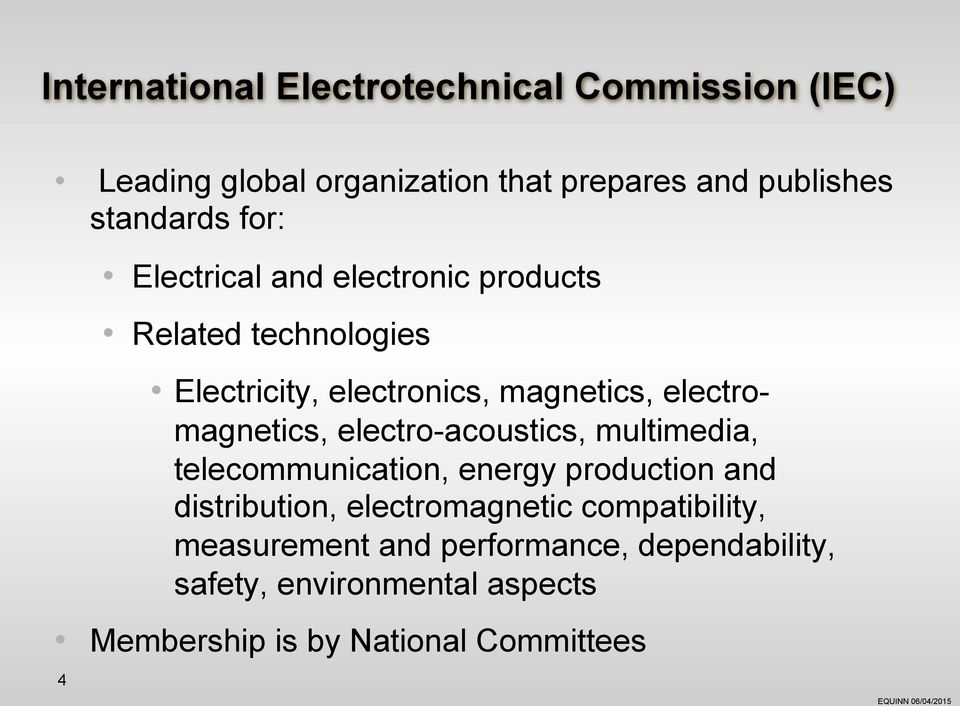 electromagnetics, electro-acoustics, multimedia, telecommunication, energy production and distribution,