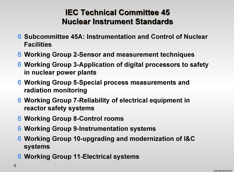 process measurements and radiation monitoring 6 Working Group 7-Reliability of electrical equipment in reactor safety systems 6 Working Group