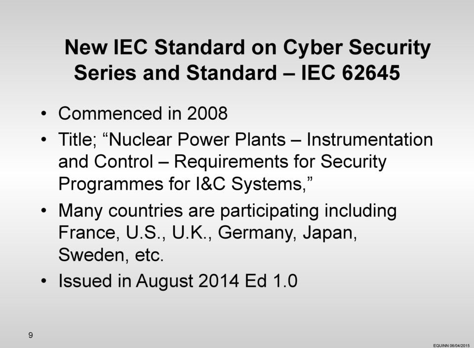 Security Programmes for I&C Systems, Many countries are participating
